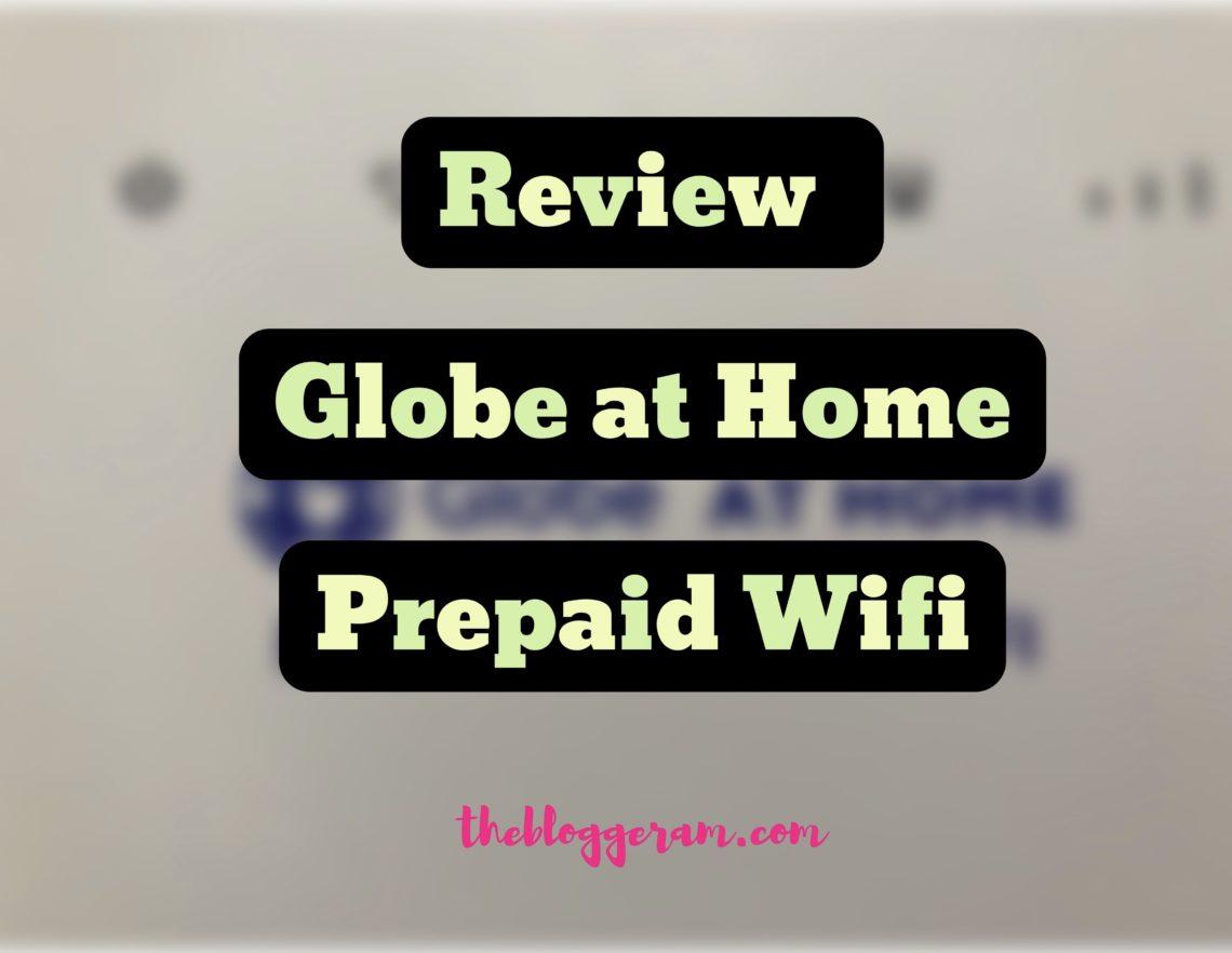 Globe at Home Prepaid Wifi Review | The Bloggeram